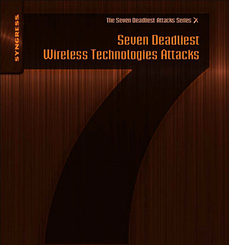 Seven Deadliest Wireless Technologies Attacks | Tips & Tricks